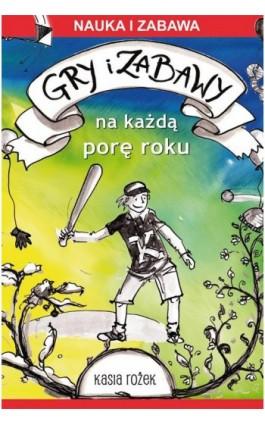Gry i zabawy na każdą porę roku - Katarzyna Rożek - Ebook - 978-83-8114-279-3
