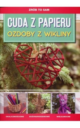Cuda z papieru Ozdoby z wikliny - Iwona Meszek - Ebook - 978-83-8114-277-9