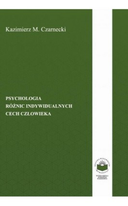 Psychologia różnic indywidualnych cech człowieka - Kazimierz M. Czarnecki - Ebook - 978-83-64788-01-7