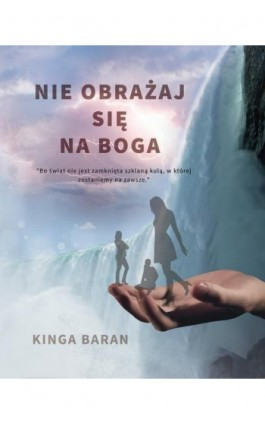 Nie obrażaj się na Boga - Kinga Baran - Ebook - 978-83-66070-20-2