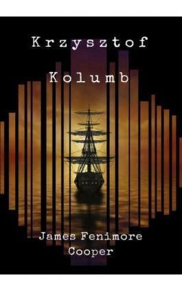 Krzysztof Kolumb - James Fenimore Cooper - Ebook - 978-83-8119-338-2