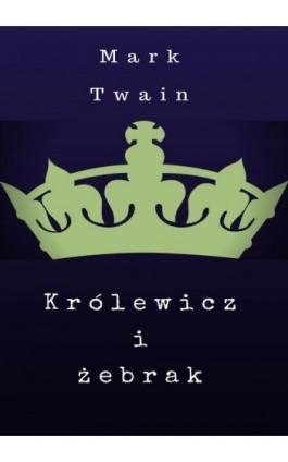 Królewicz-żebrak - Mark Twain - Ebook - 978-83-8119-337-5