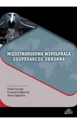 Międzynarodowa współpraca gospodarczo-obronna - Ebook - 978-83-8017-160-2