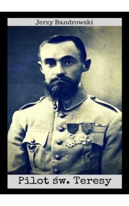 Pilot św. Teresy - Jerzy Bandrowski - Ebook - 978-83-8119-335-1