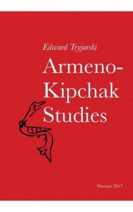 Armeno-Kipchak Studies - Edward Tryjarski - Ebook - 978-83-8017-136-7