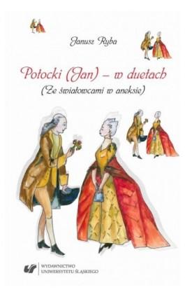 Potocki (Jan) - w duetach. (Ze światowcami w aneksie) - Janusz Ryba - Ebook - 978-83-226-3383-0