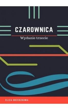 Czarownica - Eliza Orzeszkowa - Ebook - 978-83-8119-349-8