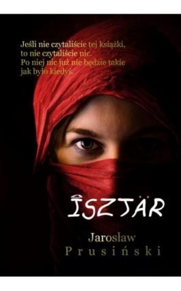 Isztar - Jarosław Prusiński - Ebook - 978-83-7859-969-2
