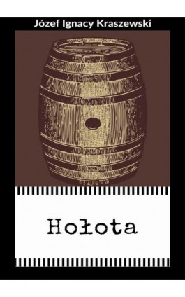 Hołota - Józef Ignacy Kraszewski - Ebook - 978-83-8119-347-4