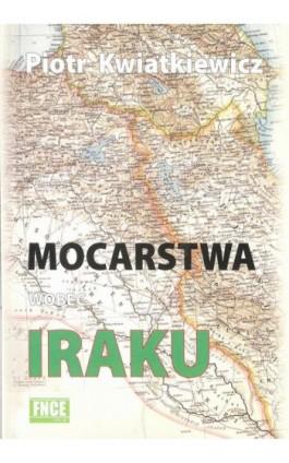 Mocarstwa wobec Iraku - Piotr Kwiatkiewicz - Ebook - 978-83-949123-1-4