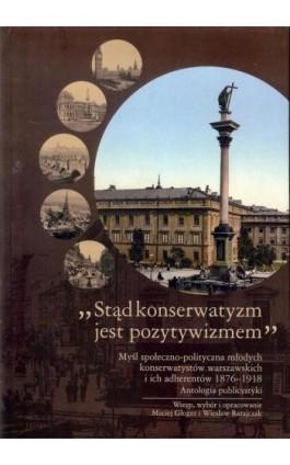 Stąd konserwatyzm jest pozytywizmem - Wiesław Ratajczak - Ebook - 978-83-64462-27-6
