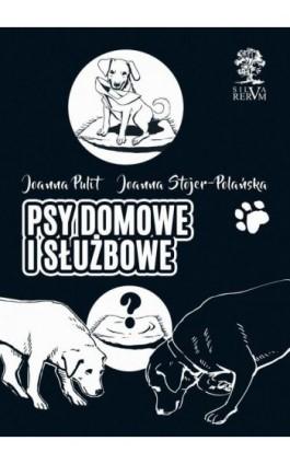 Psy domowe i służbowe - Joanna Pulit - Ebook - 978-83-65697-47-9
