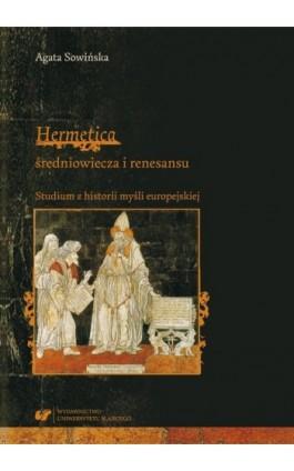 """""""""""Hermetica"""""""" średniowiecza i renesansu. Studium z historii myśli europejskiej - Agata Sowińska - Ebook - 978-83-226-3361-8"""