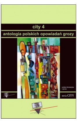 City 4. Antologia polskich opowiadań grozy - Praca zbiorowa - Ebook - 978-83-65778-67-3