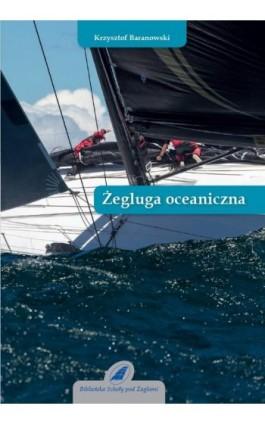 Żegluga oceaniczna - Krzysztof Baranowski - Ebook - 978-83-944893-2-8