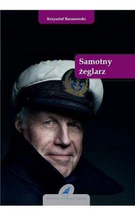 Samotny żeglarz - Krzysztof Baranowski - Ebook - 978-83-62039-11-1