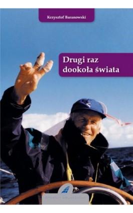 Drugi raz dookoła świata - Krzysztof Baranowski - Ebook - 978-83-62039-03-6