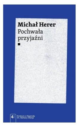 Pochwała przyjaźni - Michał Herer - Ebook - 978-83-01-19172-6