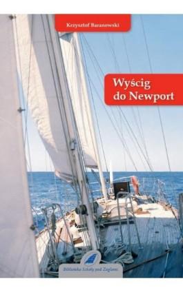 Wyścig do Newport - Krzysztof Baranowski - Ebook - 978-83-62039-08-1