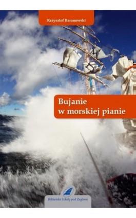 Bujanie w morskiej pianie - Krzysztof Baranowski - Ebook - 978-83-62039-13-5