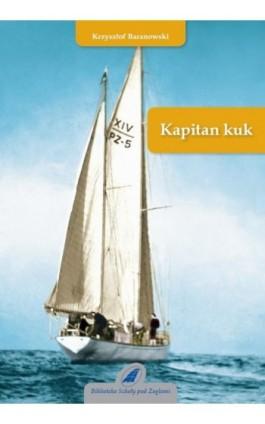 Kapitan kuk - Krzysztof Baranowski - Ebook - 978-83-62039-07-4