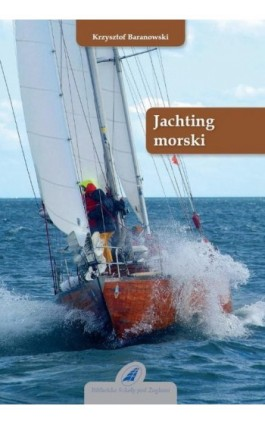 Jachting morski - Krzysztof Baranowski - Ebook - 978-83-62039-06-7