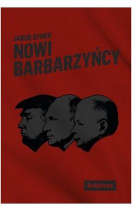 Nowi barbarzyńcy - Jakub Dymek - Ebook - 978-83-948331-7-6