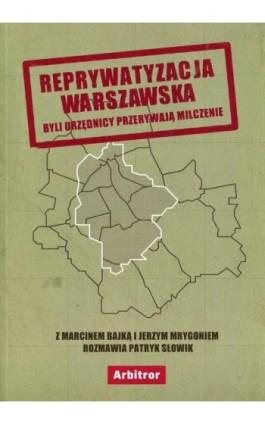 Reprywatyzacja warszawska - Patryk Słowik - Ebook - 978-83-948331-2-1