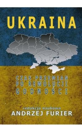 Ukraina Czas przemian po rewolucji godności - Romańczuk Michał - Ebook - 978-83-949123-0-7