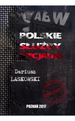 Służby specjalne w Polsce - Laskowski Dariusz - Ebook - 978-83-947768-1-7