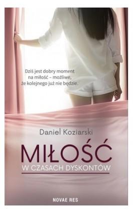 Miłość w czasach dyskontów - Daniel Koziarski - Ebook - 978-83-8147-018-6