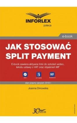 Jak stosować split payment - Joanna Dmowska - Ebook - 978-83-8137-346-3