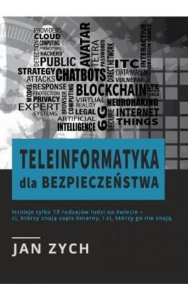 Teleinformatyka dla bezpieczeństwa - Zych Jan - Ebook - 978-83-949123-3-8
