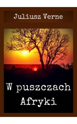 W puszczach Afryki - Juliusz Verne - Ebook - 978-83-8119-368-9