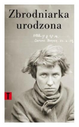 Zbrodniarka urodzona - Cesare Lombroso - Ebook - 978-83-7453-403-1