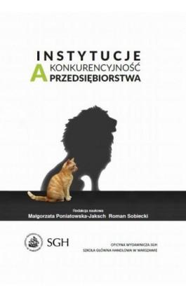 Instytucje a konkurencyjność przedsiębiorstwa - Roman Sobiecki - Ebook - 978-83-8030-186-3