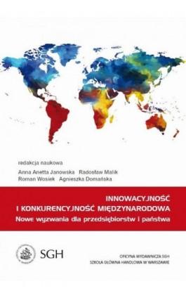 Innowacyjność i konkurencyjność międzynarodowa. Nowe wyzwania dla przedsiębiorstw i państwa - Anna Anetta Janowska - Ebook - 978-83-8030-165-8