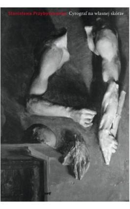 Cyrograf na własnej skórze - Stanisława Przybyszewska - Ebook - 978-83-7908-035-9