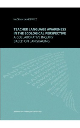 Teacher language awareness in th ecological perspective. A collaborative inquiry based on languaging - Hadrian Lankiewicz - Ebook - 978-83-7865-624-1