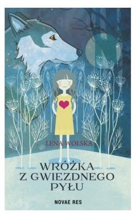 Wróżka z gwiezdnego pyłu - Lena Wolska - Ebook - 978-83-8083-936-6