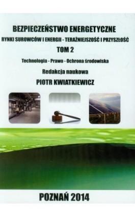 Bezpieczeństwo energetyczne Tom 2 - Ebook - 978-83-64541-01-8