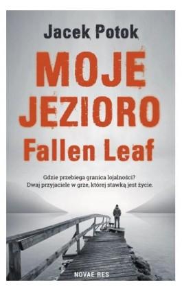 Moje Jezioro Fallen Leaf - Jacek Potok - Ebook - 978-83-8083-899-4
