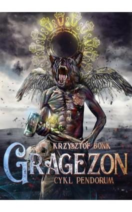 Gragezon. Cykl Pendorum część VIII - Krzysztof Bonk - Ebook - 978-83-7859-977-7