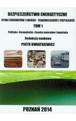 Bezpieczeństwo energetyczne t.1. - Ebook - 978-83-64541-00-1