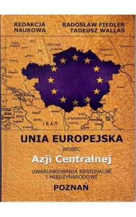 Unia Europejska wobec Azji Centralnej - Ebook - 8388737864