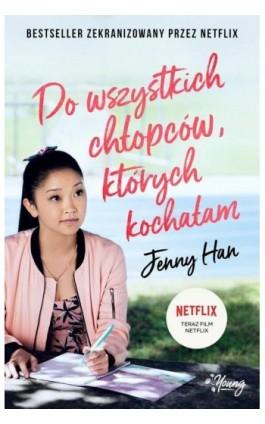 Do wszystkich chłopców których kochałam - Jenny Han - Ebook - 978-83-66134-30-0