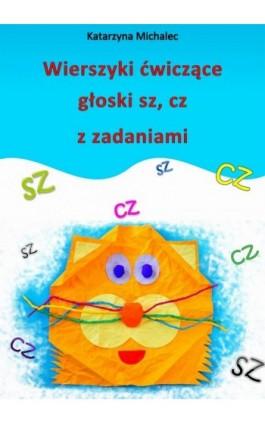 Wierszyki ćwiczące głoski sz, cz z zadaniami - Katarzyna Michalec - Ebook - 978-83-7859-972-2