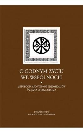 O godnym życiu we wspólnocie - Jan Iluk - Ebook - 978-83-7865-863-4