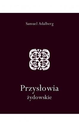 Przysłowia żydowskie - Samuel Adalberg - Ebook - 978-83-7950-726-9