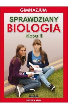 Sprawdziany Biologia Gimnazjum Klasa II - Grzegorz Wrocławski - Ebook - 978-83-7898-462-7